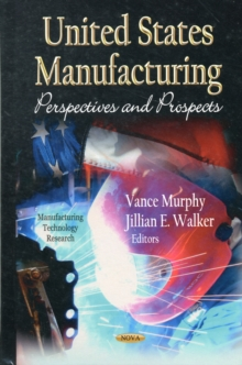 U.S Manufacturing : Perspectives & Prospects, Hardback Book