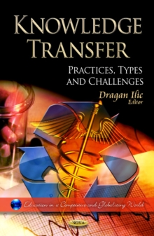 Knowledge Transfer : Practices, Types & Challenges, Hardback Book