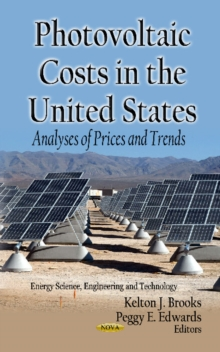 Photovoltaic Costs in the U.S. : Analyses of Prices & Trends, Hardback Book