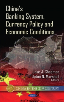 China's Banking System, Currency Policy & Economic Conditions, Hardback Book