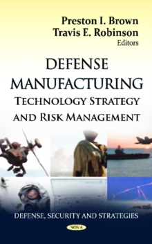 Defense Manufacturing : Technology Strategy & Risk Management, Hardback Book