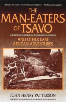 The Man-Eaters of Tsavo : And Other East African Adventures, Paperback Book