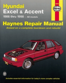 Hyundai Excel & Accent Automotive Repair Manual : 1986 to 2013, Paperback Book