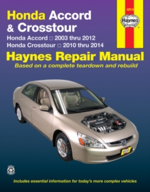Honda Accord and Crosstour Automotive Repair Manual : 2003-14, Paperback Book
