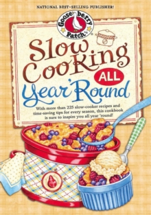 Slow Cooking All Year 'Round : More than 225 of our favorite recipes for the slow cooker, plus time-saving tricks & tips for everyone's favorite kitchen helper!, EPUB eBook