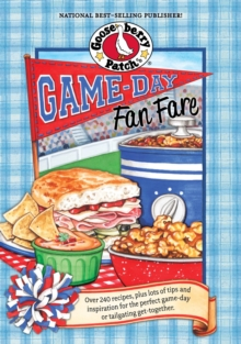 Game-Day Fan Fare : Over 240 recipes, plus tips and inspiration to make sure your game-day celebration is a home run!, EPUB eBook