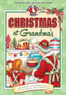 Christmas at Grandma's : All the Flavors of the Holiday Season in Over 200 Delicious Easy-to-Make Recipes, EPUB eBook