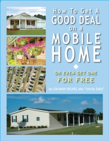 How To Get a Good Deal on a Mobile Home : or Even Get One for Free!, EPUB eBook
