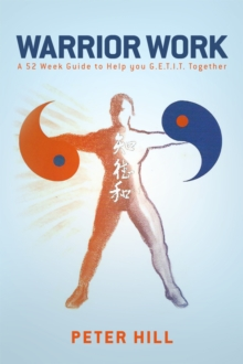 Warrior Work : A 52 Week Guide to Help you Get It Together, EPUB eBook