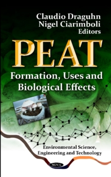 Peat : Formation, Uses & Biological Effects, Hardback Book