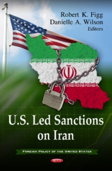 U.S. Led Sanctions on Iran, Hardback Book