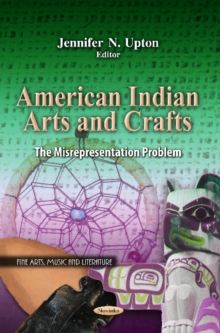 American Indian Arts & Crafts : The Misrepresentation Problem, Paperback Book