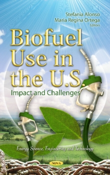 Biofuel Use in the U.S. : Impact & Challenges, Hardback Book