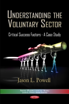 Understanding the Voluntary Sector : Critical Success Factors -- A Case Study, Paperback / softback Book