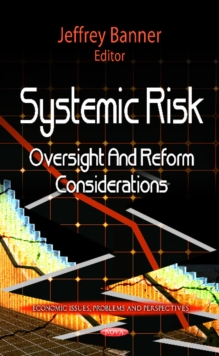 Systemic Risk : Oversight & Reform Considerations, Hardback Book