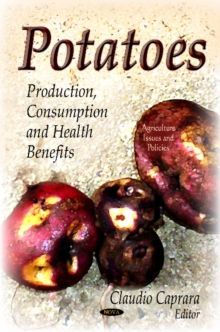 Potatoes : Production, Consumption & Health Benefits, Hardback Book