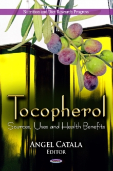 Tocopherol : Sources, Uses & Health Benefits, Hardback Book
