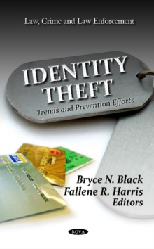 Identity Theft : Trends & Prevention Efforts, Hardback Book