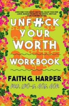 Unfuck Your Worth Workbook : Manage Your Money, Value Your Own Labor, and Stop Financial Freakouts in a Capitalist Hellscape, Paperback / softback Book