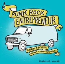 Punk Rock Entrepreneur : Running a Business without Losing Your Values, EPUB eBook