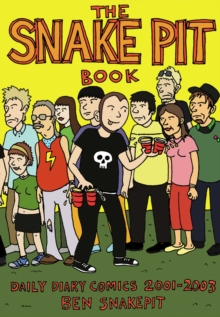 The Snakepit Book : Daily Diary Comics 2001-2003, Paperback Book