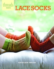 Threads Selects: Lace Socks: 9 lovely patterns to knit, Paperback Book