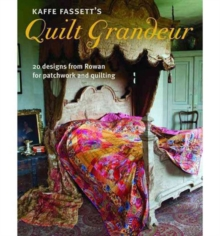 Kaffe Fassett's Quilt Grandeur : 20 Designs from Rowan for Patchwork and Quilting, Paperback Book