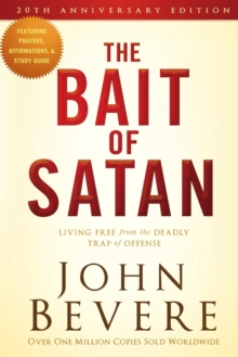 Bait of Satan : Living Free from the Deadly Trap of Offense, Paperback Book