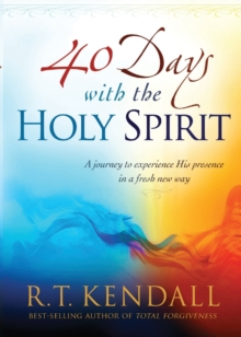 40 Days with the Holy Spirit : A Journey to Experience His Presence in a Fresh New Way, Paperback Book