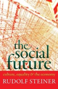 The Social Future : Culture, Equality, and the Economy, Paperback / softback Book