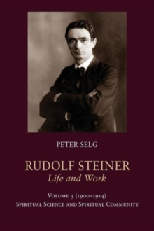 Rudolf Steiner, Life and Work : 1900-1914: Spiritual Science and Spiritual Community, Paperback Book