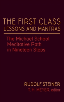 The First Class Lessons and Mantras : The Michael School Meditative Path in Nineteen Steps, Hardback Book