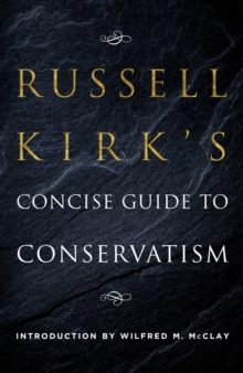 Russell Kirk's Concise Guide to Conservatism, EPUB eBook