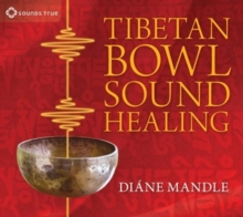 Tibetan Bowl Sound Healing : Natural Therapeutic Sound for Attuning to Stillness, CD-Audio Book
