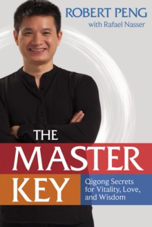 Master Key : The Qigong Way to Unlock Your Hidden Power, Paperback / softback Book