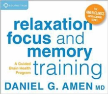 Relaxation, Focus, and Memory Training : A Guided Brain Health Program, CD-Audio Book