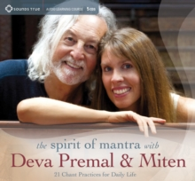 Spirit of Mantra with Deva Premal and Miten : 21 Chant Practices for Daily Life, CD-Audio Book