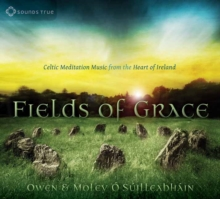 Fields of Grace CD : Celtic Meditation Music from the Heart of Ireland, CD-Audio Book