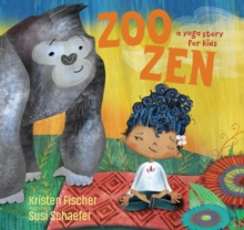 Zoo Zen, Count to Ten : A Yoga Story for Kids, Hardback Book