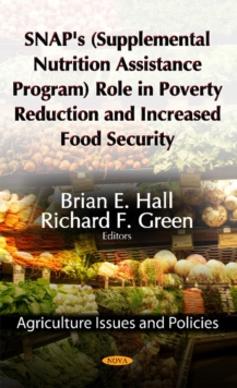 SNAP's (Supplemental Nutrition Assistance Program) Role in Poverty Reduction & Increased Food Security, Hardback Book