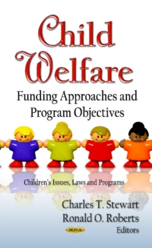 Child Welfare : Funding Approaches & Program Objectives, Hardback Book