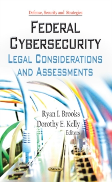 Federal Cybersecurity : Legal Considerations & Assessments, Hardback Book