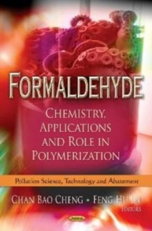 Formaldehyde : Chemistry, Applications & Role in Polymerization, Hardback Book