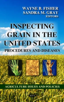 Inspecting Grain in the United States : Procedures & Diseases, Hardback Book