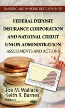 Federal Deposit Insurance Corporation & National Credit Union Administration : Assessments & Actions, Hardback Book