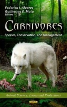 Carnivores : Species, Conservation, & Management, Hardback Book