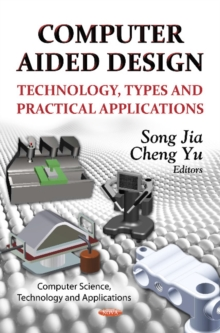 Computer Aided Design : Technology, Types & Practical Applications, Hardback Book