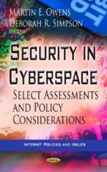 Security in Cyberspace : Select Assessments & Policy Considerations, Hardback Book