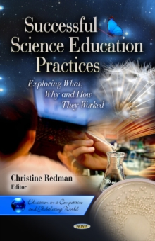 Successful Science Education Practices : Exploring What, Why & How They Worked, Hardback Book