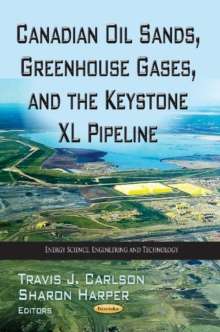 Canadian Oil Sands, Greenhouse Gases & the Keystone XL Pipeline, Paperback / softback Book
